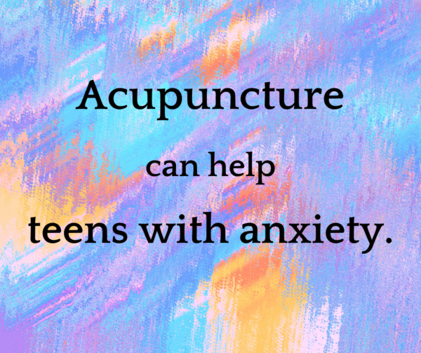 Acupuncture can help teens with anxiety